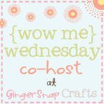 Co – host {wow me} wednesday!!!