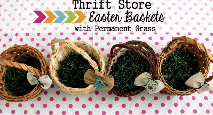 Thrift Store Easter Baskets with Permanent Grass