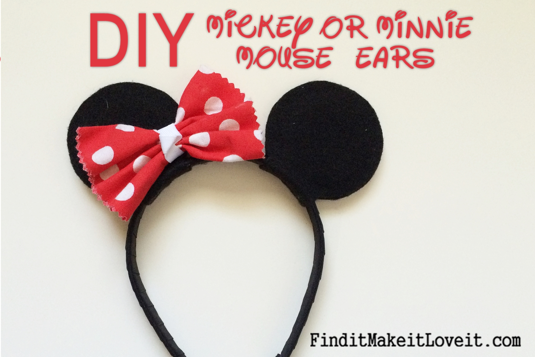 Diy Mickey Or Minnie Mouse Ears Find It Make It Love It