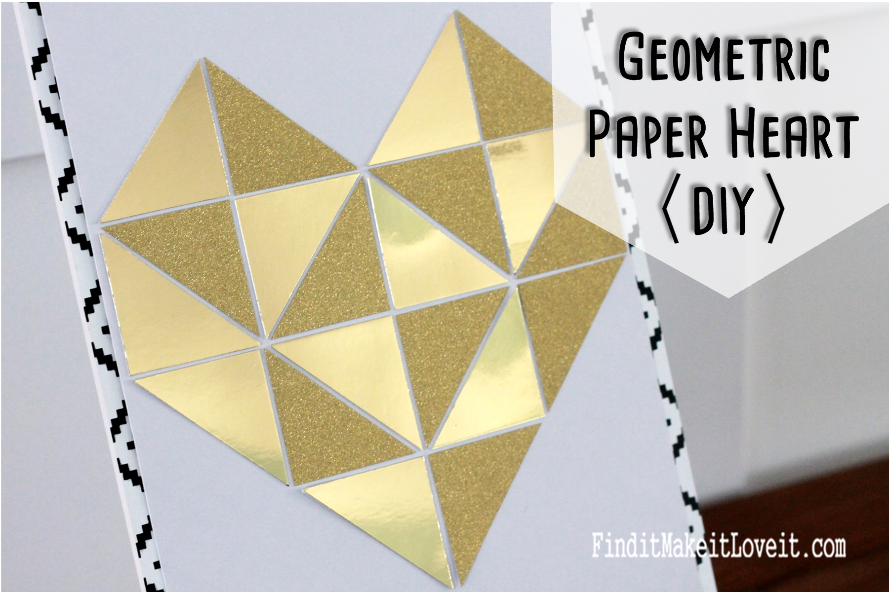 geometric paper heart diy it make it love it easy paper geometric heart goldscrapbook paper gives it the gold foil look
